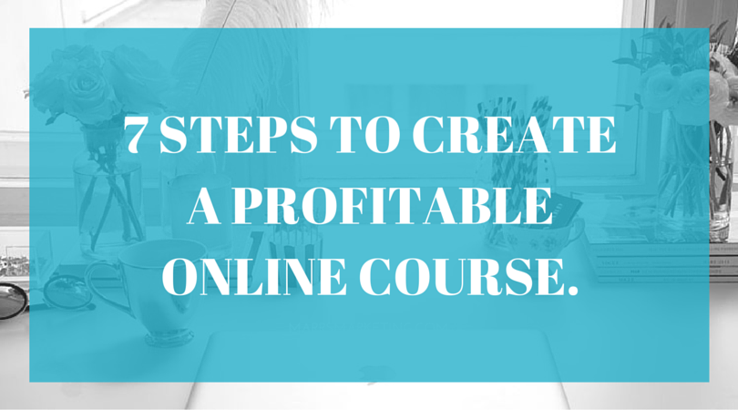 7 Steps to Creating a Profitable Online Course