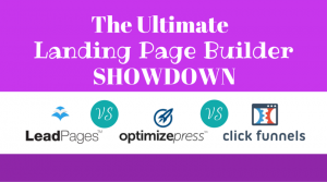 LeadPages vs OptimizePress vs ClickFunnels