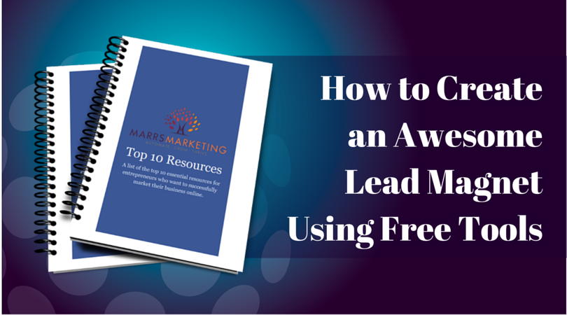 How to Create an Awesome Lead Magnet Using Free Tools