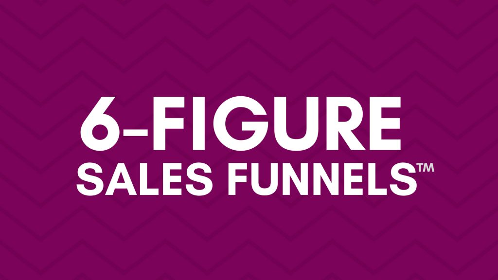 6-Figure Sales Funnels