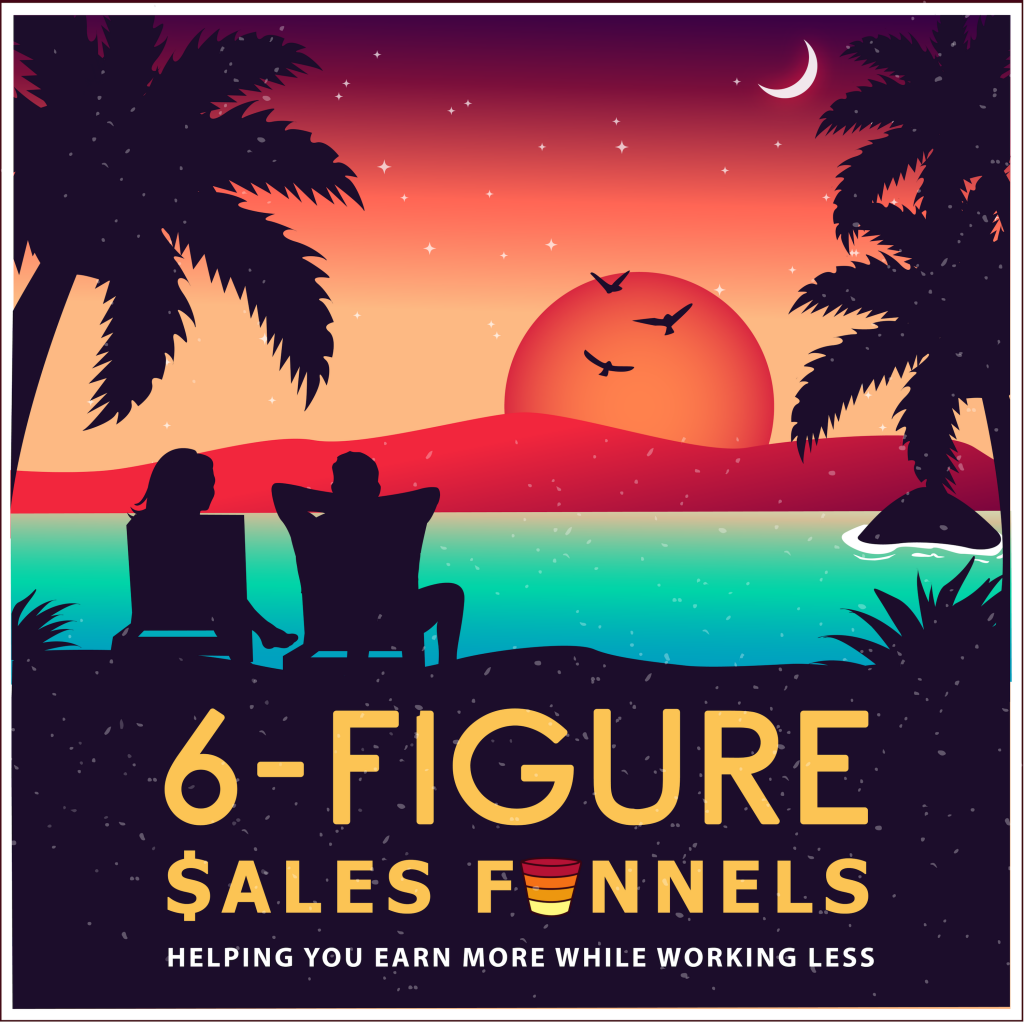 6-Figure Sales Funnels Marketing Podcast iTunes Cover